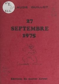 Claude Guillot - 27 septembre 1975.