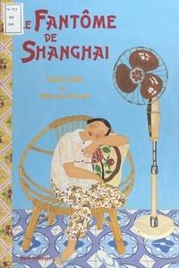 Claude Guillot et Fabienne Burckel - Le fantôme de Shanghai.