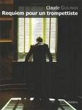 Claude Guilmain - Requiem pour un trompettiste.