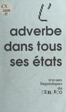 Claude Guimier et Pierre Larcher - L'adverbe dans tous ses états.