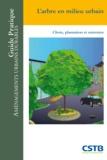 Claude Guinaudeau - L'arbre en milieu urbain - Choix, plantation et entretien.