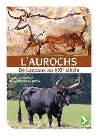Claude Guintard et Olivier Néron de Surgy - L'aurochs : de Lascaux au XXIe siècle.