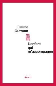 Claude Gutman - L'enfant qui m'accompagne.