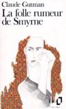 Claude Gutman - La folle rumeur de Smyrne.