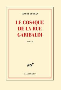 Claude Gutman - Le cosaque de la rue Garibaldi.