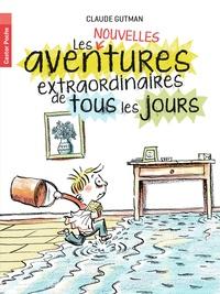 Claude Gutman - Les (nouvelles) aventures extraordinaires de tous les jours.