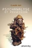 Claude Guy - Psychanalyse et possession.