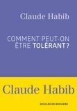 Claude Habib - Comment peut-on être tolérant ?.