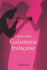 Claude Habib - Galanterie française.