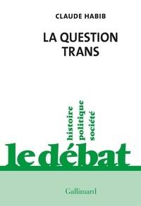 Claude Habib - La question trans.