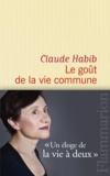 Claude Habib - Le goût de la vie commune.