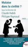 Claude Habib et Philippe Raynaud - Malaise dans la civilité ?.