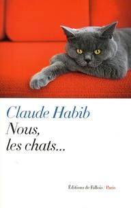 Claude Habib - Nous, les chats.