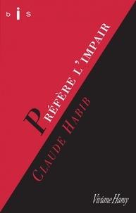 Claude Habib - Préfère l'impair.