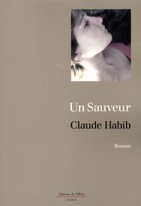 Claude Habib - Un sauveur.
