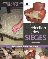 Claude Hache - La réfection des sièges.