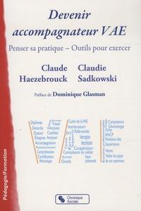 Devenir accompagnateur VAE- Penser sa pratique, outils pour exercer - Claude Haezebrouck |