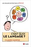 Claude Hagège et  Emile - C'est quoi le langage ? - Entretiens avec Emile.