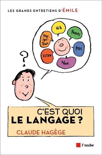 C'est quoi le langage ?. Entretiens avec Emile