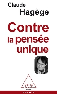 Claude Hagège - Contre la pensée unique.
