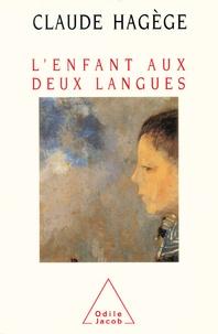 Claude Hagège - L'enfant aux deux langues.
