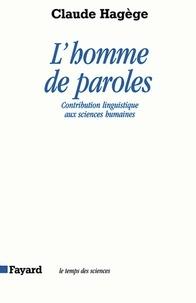Claude Hagège - L'Homme de paroles - Contribution linguistique aux sciences humaines.