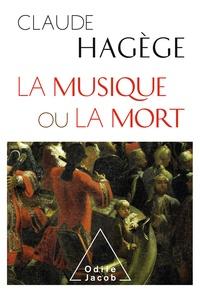 Claude Hagège - La Musique ou la Mort.
