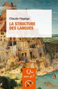 Claude Hagège - La structure des langues.