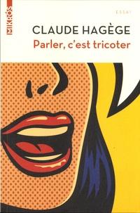 Claude Hagège - Parler, c'est tricoter.