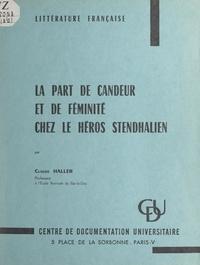 Claude Haller - La part de candeur et de féminité chez le héros stendhalien.