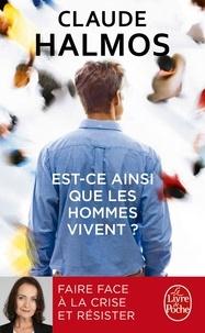 Claude Halmos - Est-ce ainsi que les hommes vivent ? - Faire face à la crise et résister.