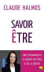 Claude Halmos - Savoir être - Une psychanalyste à l'écoute des êtres et de la société.