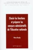 Claude Hameau et Pierre Roudy - Choisir les fonctions et préparer les concours administratifs de l'Éducation nationale.