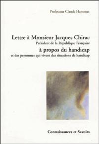 Claude Hamonet - Lettre à Monsieur Jacques Chirac, Président de la République française à propos du handicap et des personnes qui vivent des situations de handicap.