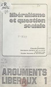 Claude Harmel - Libéralisme et question sociale.