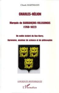 Charles-Hélion, marquis de Barbançois-Villegongis (1760-1822) - Un noble éclairé du Bas-Berry. Agronome, amateur de science et de philosophie.pdf