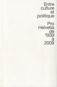 Entre culture et politique Pro Helvetia de 1939 à 2009.pdf