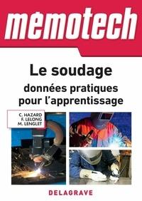 Claude Hazard et Michel Lenglet - Memotech Le soudage : données pratiques pour l'apprentissage (2018) - CAP - Bac Pro - MC.