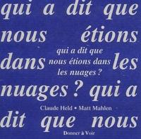 Claude Held et Matt Mahlen - Qui a dit que nous étions dans les nuages ?.