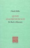 Claude Helffer - Quinze analyses musicales - De Bach à Manoury.