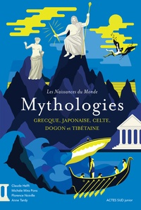 Claude Helft et Michèle Mira Pons - Mythologies - Grecque, japonaise, celte, dogon et tibétaine.