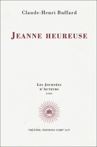 Claude-Henri Buffard - Jeanne heureuse.