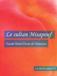 Claude-Henri de Fusée de Voisenon - Le sultan Misapouf (érotique).