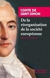 Claude Henri de Saint-Simon - De la réorganisation de la société européenne.