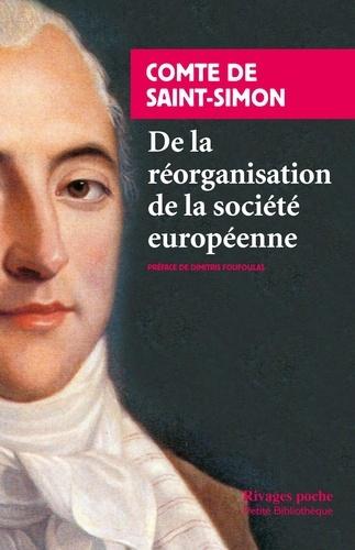 De la réorganisation de la société européenne - Claude Henri de Saint-Simon - Format PDF - 9782743628482 - 6,99 €
