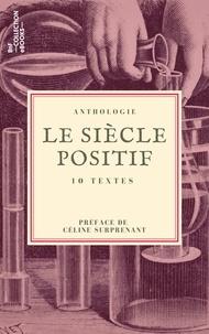 Claude-Henri de Saint-Simon et Auguste Comte - Le Siècle positif - 10 textes issus des collections de la BnF.