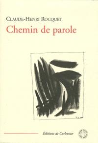 Claude-Henri Rocquet - Chemin de parole.