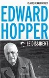 Claude-Henri Rocquet - Edward Hopper, le dissident.
