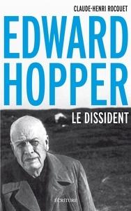 Claude-Henri Rocquet et Claude-Henri Rocquet - Edward Hopper, le dissident.