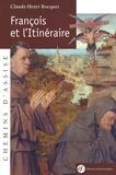 Claude-Henri Rocquet - François et l'Itinéraire.